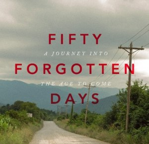 50 Forgotten days following Jesus