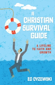A Christian Survival Guide a Lifeline to Faith and Growth