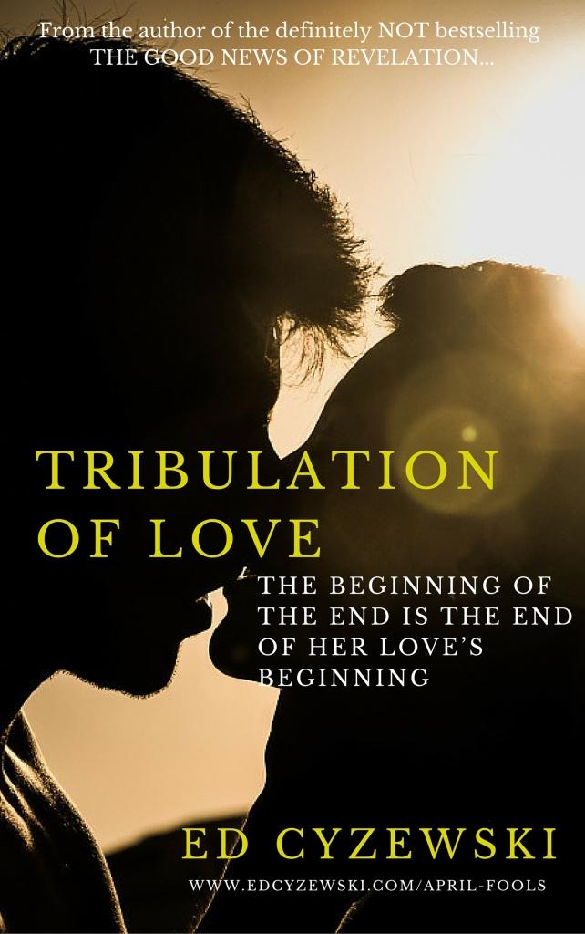 The Tribulation of Love