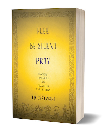 flee be silent pray ancient prayers for anxious christians
